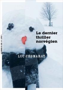luc chomarat Le Dernier Thriller Norvégien AN 2020 photo